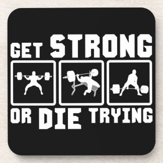 Erhalten Sie stark oder die das Versuchen - Getränkeuntersetzer