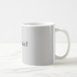 erhaltene Musik? Kaffeetasse