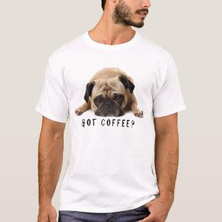 Erhaltener Kaffee? Mops-T-Shirt T-Shirt