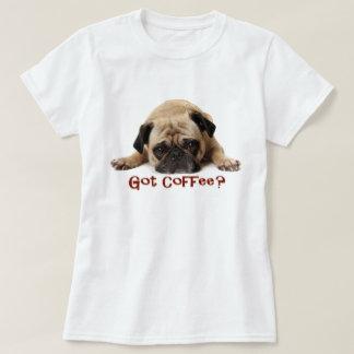 Erhaltener Kaffee? Mops-T-Stück T Shirts
