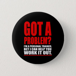 ERHIELT EIN PROBLEM? Persönlicher Runder Button 5,1 Cm