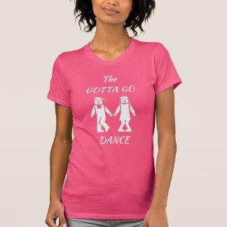 Erhielt, zu gehen Tanz-T - Shirt
