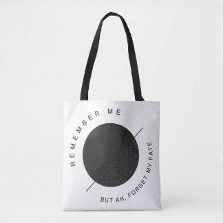 Erinnern Sie sich an mich, aber ah, vergessen Sie Tasche