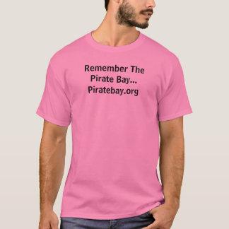 Erinnern Sie sich die an Piraten-Bucht… T-Shirt