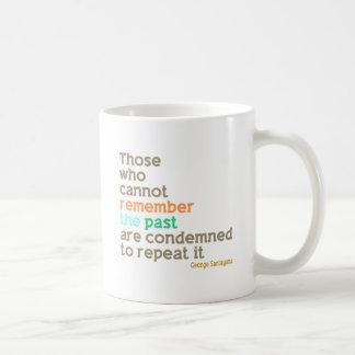 Erinnern Sie sich die an Vergangenheit Kaffeetasse