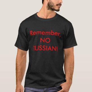 Erinnern Sie sich, NICHT RUSSISCH! T-Shirt