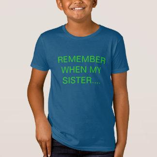 ERINNERN SIE SICH, WENN MEINE SCHWESTER…. T-Shirt