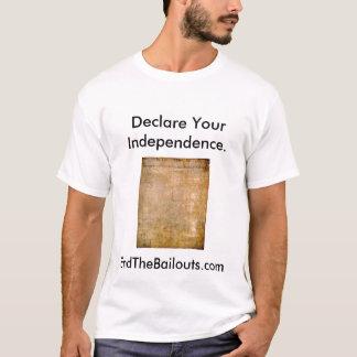 Erklären Sie Ihre Unabhängigkeit T-Shirt