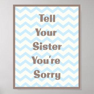 Erklären Sie Ihrer Schwester, die Sie trauriger Poster