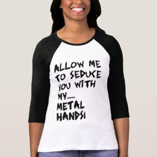 Erlauben Sie mir, Sie mit meinem zu verführen… T-Shirt