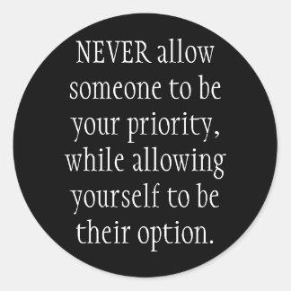 Erlauben Sie NIE jemand, Ihre Priorität zu sein, Runder Aufkleber