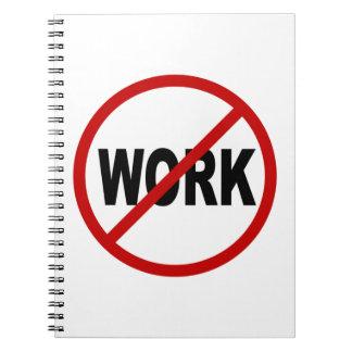 Erlaubte Zeichen-Aussage des Hass-Work/No Arbeit Spiral Notizblock