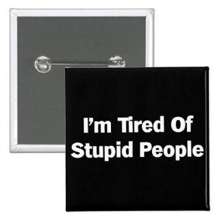 Ermüdet von den dummen Leuten Quadratischer Button 5,1 Cm