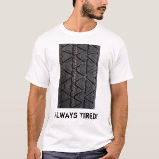 """""""Ermüdete immer"""" Art Schrittt-shirt T-Shirt"""