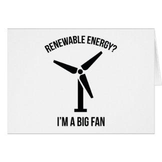 Erneuerbare Energie? Ich bin ein großer Fan Grußkarte