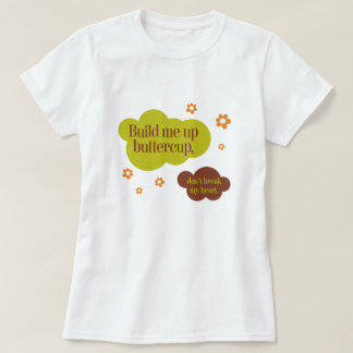Errichten Sie mich herauf Butterblume-80er T-Shirt