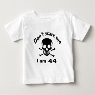 Erschrecken Sie mich nicht, den ich 44 bin Baby T-shirt