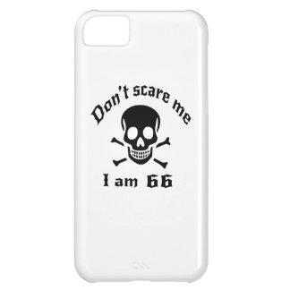 Erschrecken Sie mich nicht, den ich 66 bin iPhone 5C Hülle