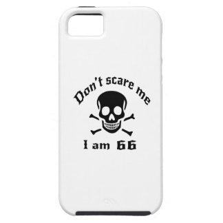 Erschrecken Sie mich nicht, den ich 66 bin Tough iPhone 5 Hülle