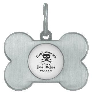 Erschrecken Sie mich nicht, den ich Jai Alai Tiermarke