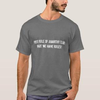 Erste Regel des Anarchie-Vereins: Wartezeit, haben T-Shirt