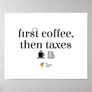 Erster Kaffee besteuert dann Buchhalter-Plakat Poster