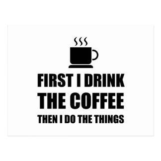 Erster Kaffee dann füllen an Postkarte