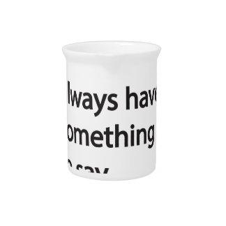 Erwachsene haben immer etwas zu sagen getränke pitcher