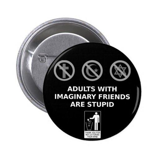 Erwachsene mit imaginären Freunden sind dumm Anstecknadel