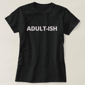 Erwachsener-ish T-Shirt