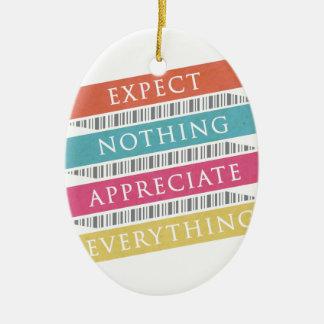 Erwarten Sie, dass nichts alles schätzen Ovales Keramik Ornament