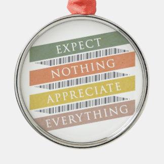 Erwarten Sie, dass nichts alles schätzen Rundes Silberfarbenes Ornament
