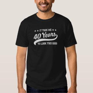 Es dauerte mir 40 Jahre, um gutes dieses zu schaue Shirt