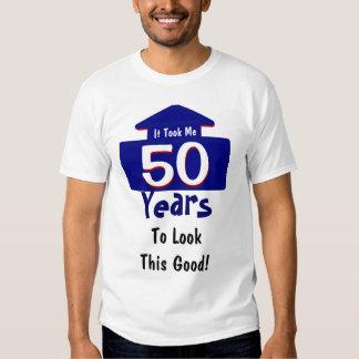 Es dauerte mir 50 Jahre, um dieses gute lustige zu T-Shirts