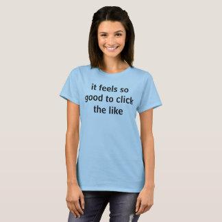es fühlt sich so gut, dergleichen anzuklicken T-Shirt