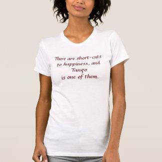 Es gibt Abkürzungen zum Glück, und Tango ist… T-Shirt