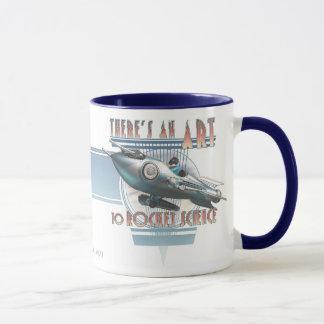 Es gibt eine Kunst zur Rocket-Wissenschafts-Tasse Tasse