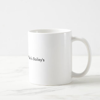 Es gibt eine Möglichkeit, die dieses Baileys ist Tasse