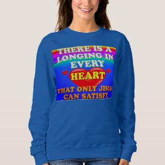 Es gibt eine Sehnsucht in jedem Herzen für Jesuss Sweatshirt