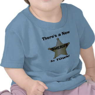Es gibt einen neuen Sheriff in der STADT! T-Shirts