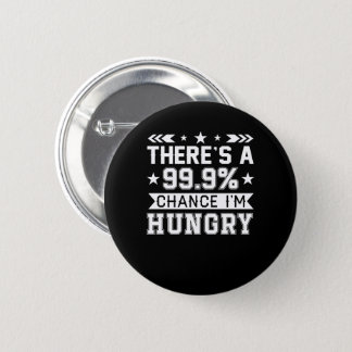 Es gibt hungriges Shirt der 999 Runder Button 5,7 Cm