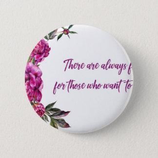 Es gibt immer Blumen Runder Button 5,7 Cm