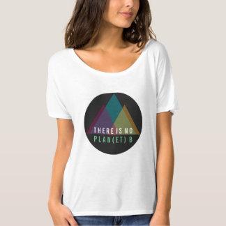 Es gibt kein Gebirgst-shirt des Planeten-B T-Shirt