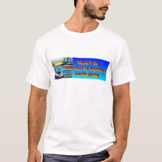 ES GIBT KEINE ABKÜRZUNG ZU ÜBERALL WERT DAS GEHEN T-Shirt