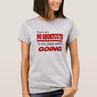 """""""Es gibt keine Abkürzungen """" T-Shirt"""