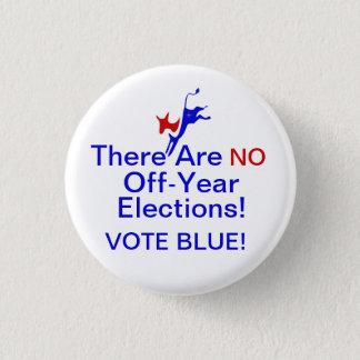 Es gibt keine aus Jahr-Wahlen Runder Button 3,2 Cm