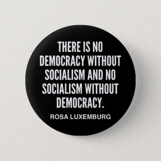 Es gibt keine Demokratie ohne Sozialismus-Knopf Runder Button 5,7 Cm