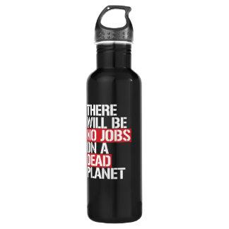 Es gibt KEINE JOBS auf einem TOTEN PLANETEN --  Trinkflasche