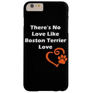 Es gibt keine Liebe wie Boston-Terrier-Liebe Barely There iPhone 6 Plus Hülle