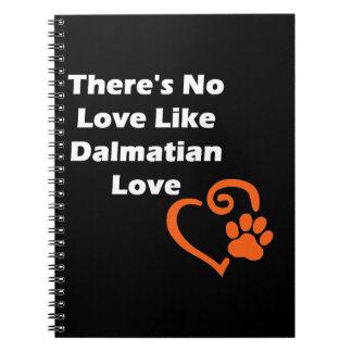 Es gibt keine Liebe wie dalmatinische Liebe Notizblock